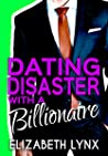 Dating Disaster with a Billionaire (Blue Ridge Mountain Billionaires, #1)