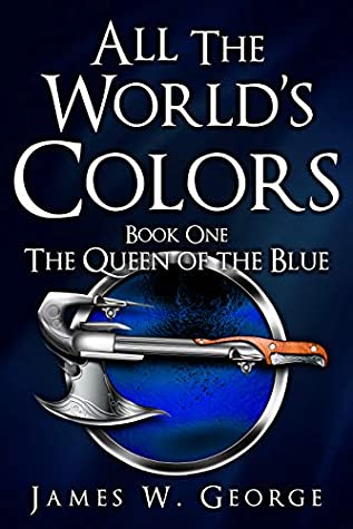 All the World's Colors (The Queen of the Blue #1)
