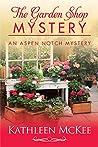 The Garden Shop Mystery (The Aspen Notch Mysteries #2)