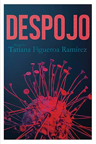 Despojo by Tatiana Figueroa Ramirez