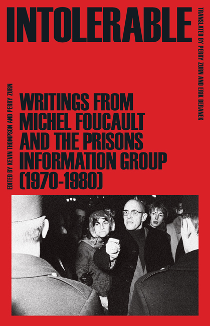 Intolerable: Writings from Michel Foucault and the Prisons Information Group (1970–1980)
