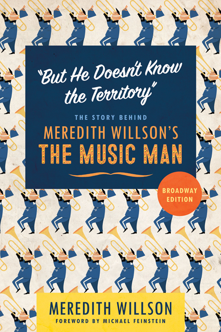 """But He Doesn't Know the Territory"": The Story behind Meredith Willson's The Music Man"