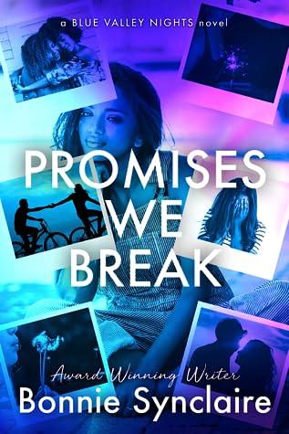 Promises We Break (Blue Valley Nights, #1)