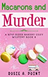 Macarons and Murder (A Bite-sized Bakery Cozy Mystery, #8) audiobook review