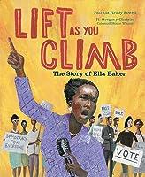 Lift as You Climb: The Story of Ella Baker