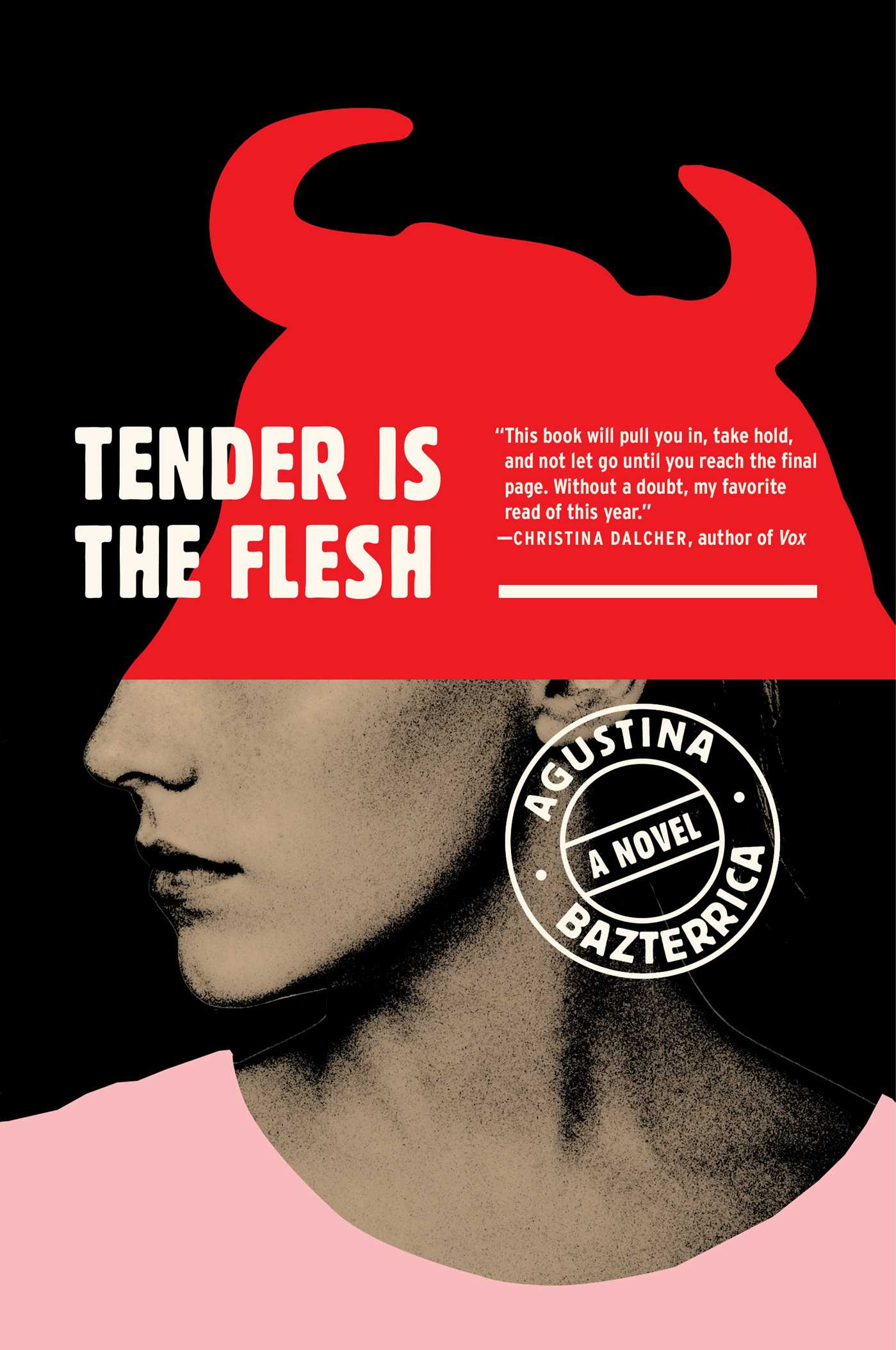 Tender Is the FleshbyAgustina BazterricaSarah Moses Translator