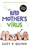 The Bad Mother's Virus (The Bad Mother, #5)