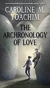 The Archronology of Love