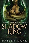 Eternity with the Shadow King (Captive of Shadows #5)