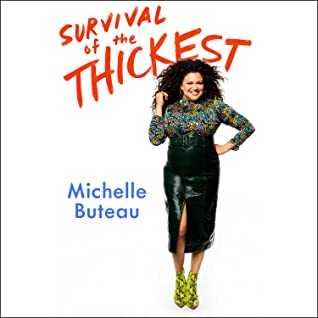 Survival of the ThickestbyMichelle Buteau