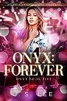 Onyx: Forever (Onyx, #5)