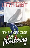 The Exercise of Interfering by Christy Barritt