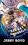 Secret Squirrels (Bob and Nikki #9)