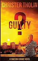 GUILTY?: A Swedish Crime Novel (Stockholm Sleuth Series)
