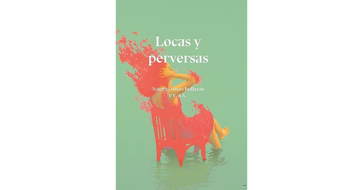 Locas y perversas by Cristina Domenech