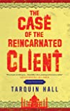 The Case of the Reincarnated Client (Vish Puri, #5) - Tarquin Hall