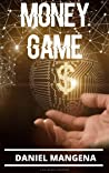 Money Game: A Wealth Manifestation Guide. Level Up Your Mindset Step-By-Step & Create An Abundant Life