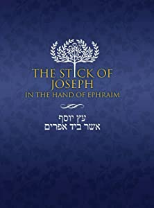 The Stick of Joseph in the Hand of Ephraim: First Edition Hardcover, English Large Print