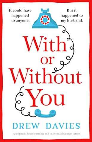 With or Without You by Drew Davies