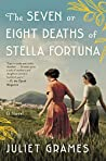 Book cover for The Seven or Eight Deaths of Stella Fortuna