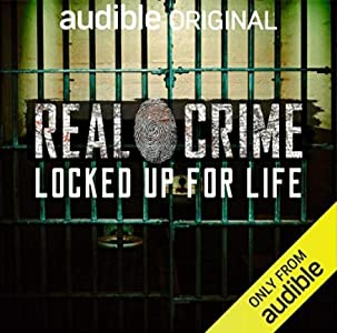 Real Crime: Locked Up for Life
