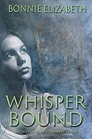 Whisper Bound (Whisper, #1)