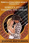 Rebecca Steele Finding the Dream (Rebecca Steele Series #2)