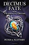Decimus Fate and the Talisman of Dreams