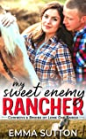 My Sweet Enemy Rancher: An Enemies to Lovers Ranch Romance (Cowboys & Brides of Lone Oak Ranch)