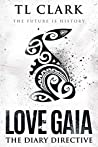 Love Gaia: The Diary Directive