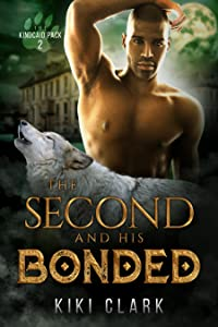 The Second and His Bonded (Kincaid Pack, #2)