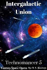 Intergalactic Union (Technomancer, #5)