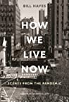How We Live Now by Bill Hayes