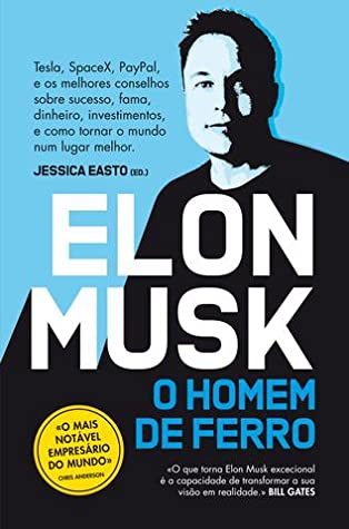 Rocket Man Elon Musk In His Own Words By Jessica Easto