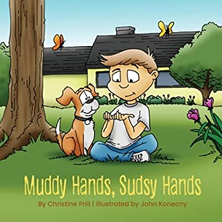 Muddy Hands, Sudsy Hands by Christine Prill