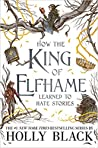 How the King of Elfhame Learned to Hate Stories (The Folk of the Air, #3.5) ebook review