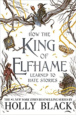 How the King of Elfhame Learned to Hate Stories PDF Free Download
