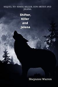 Shifter, Killer and Jelena