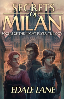 Secrets of Milan, Book Two of the NightFlyer Trilogy