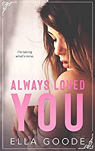 Always Loved You (Marriage of Convenience, #1)