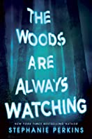 The Woods Are Always Watching