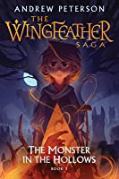The Monster in the Hollows (The Wingfeather Saga #3)