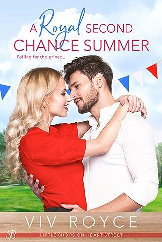 A Royal Second Chance Summer (Little Shops on Heart Street #3)