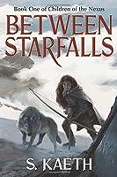 Between Starfalls (Children of the Nexus #1)