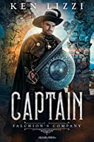 Captain: Falchion's Company Book Two