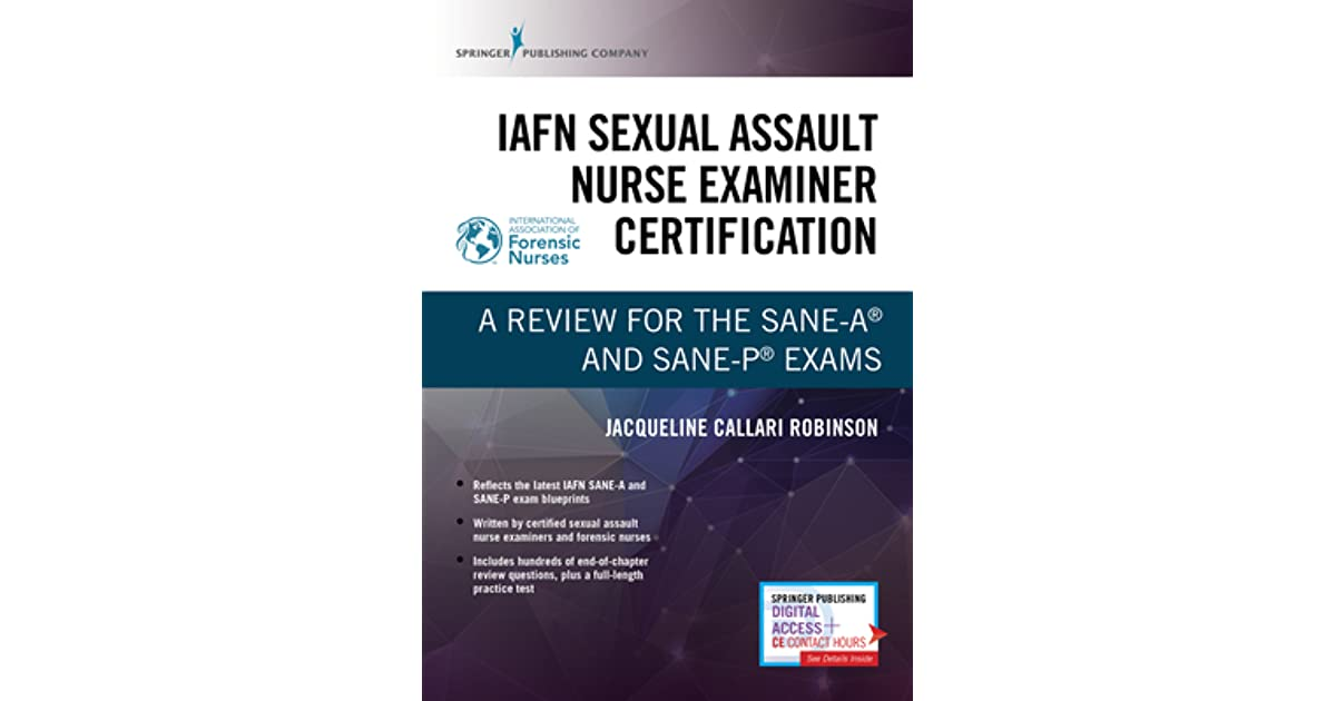 Iafn Sexual Assault Nurse Examiner Certification A Review For The Sane A R And Sane P R Exams By Jacqueline Callari Robinson