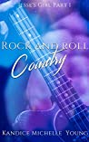 Rock and Roll Country (Jesse's Girl,#1)