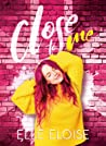 Review ebook Close to me by Elle Eloise