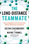 The Long-Distance Teammate Stay Engaged and Connected Working Anywhere