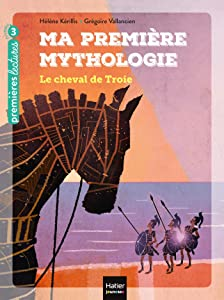 Ma première mythologie - Le cheval de Troie CP/CE1 6/7 ans